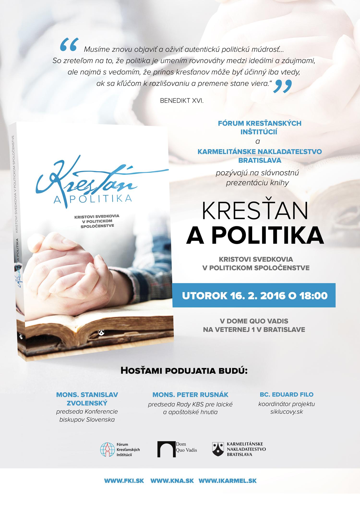Pozývame Vás 16.2.2016 o 18.00  na prezentáciu knihy Kresťan a politika v Dome Quo Vadis